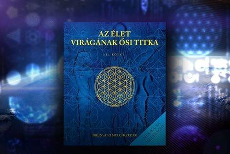 Drunvalo Melchizedek - Az élet virágának ősi titka